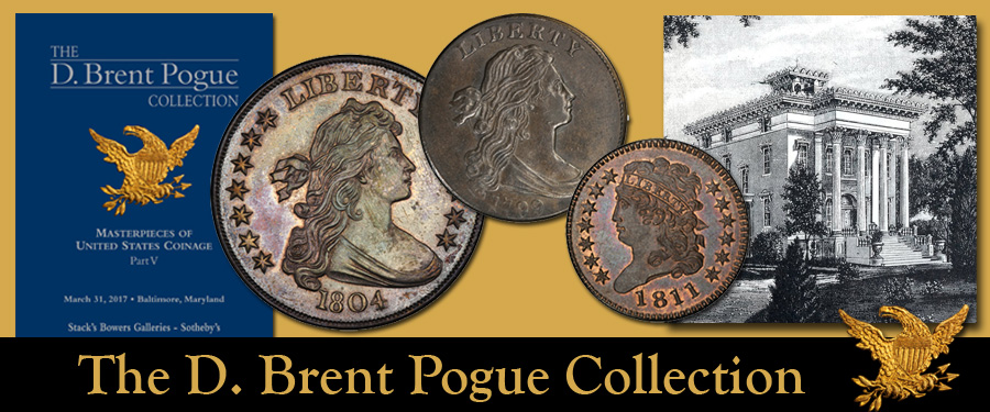 Masterpieces of United States Coinage The D Part I Brent Pogue Collection